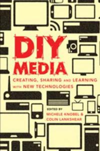 DIY Media: Digital Literacies and Learning Through Popular Culture Production