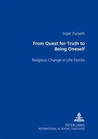 From Quest for Truth to Being Oneself