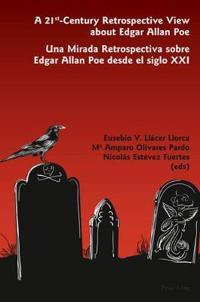 A 21st-Century Retrospective View About Edgar Allan Poe / Una mirada retrospectiva sobre Edgar Allan Poe desde el siglo XXI