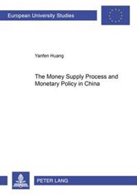 The Money Supply Process And Monetary Policy In China