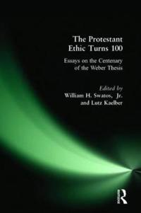 The Protestant Ethic Turns 100