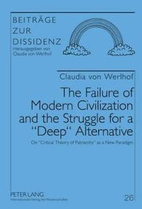 "The Failure of Modern Civilization and the Struggle for a ""Deep"" Alternative"