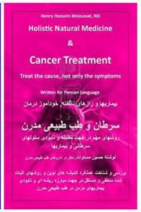 Holistic Natural Medicine & Cancer Treatment: Treat the Cause, Not Only the Symptoms