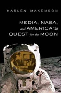 Media, NASA, and America S Quest for the Moon