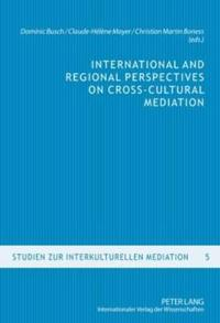 International and Regional Perspectives on Cross-Cultural Mediation