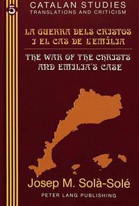 La Guerra Dels Cristos I El Cas De l'Emilia the War of the Christs and Emilia's Case