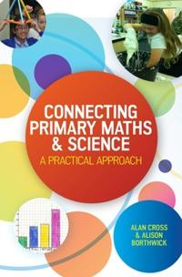 Connecting Primary Maths and Science: A Practical Approach