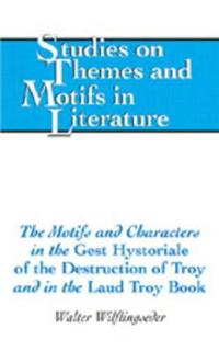 The Motifs and Characters in the «gest Hystoriale of the Destruction of Troy» and in the «laud Troy Book»