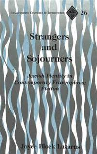 Strangers and Sojourners: Jewish Identity in Contemporary Francophone Fiction