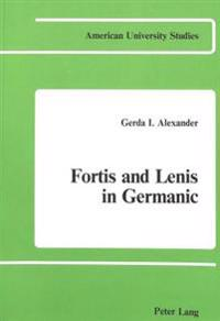 Fortis and Lenis in Germanic