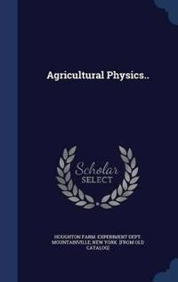 Agricultural Physics..