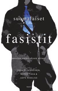 Suomalaiset fasistit : mustan sarastuksen airuet