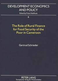 The Role Of Rural Finance For Food Security Of The Poor In Cameroon