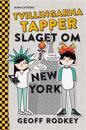 Tvillingarna Tapper. Slaget om New York