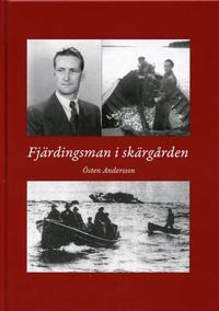 Fjärdingsman i skärgården : en biografi över Gösta Andersson fjärdingsman på Gräsö 1937-1952