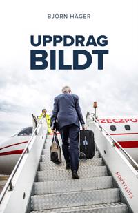 Uppdrag Bildt : en svensk historia