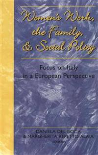 Women's Work, the Family and Social Policy