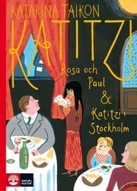Katitzi, Rosa och Paul ; Katitzi i Stockholm 5-6