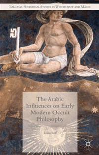 Arabic Influences on Early Modern Occult Philosophy