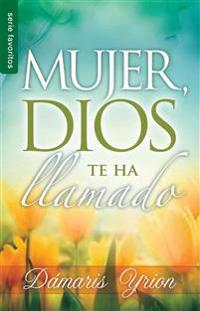 Mujer, Dios Te Ha Llamado // Woman, God Has Called You