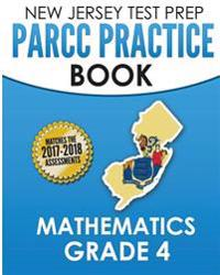 New Jersey Test Prep Parcc Practice Book Mathematics Grade 4: Covers the Common Core State Standards