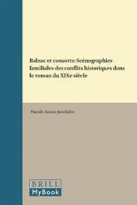 Balzac Et Consorts: Scénographies Familiales Des Conflits Historiques Dans Le Roman Du Xixe Siècle