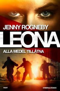 Leona -  Alla medel tillåtna : kriminalroman