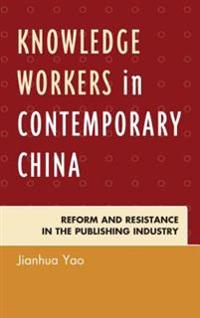 Knowledge Workers in Contemporary China