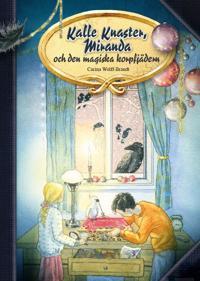 Kalle Knaster, Miranda och den magiska korpfjädern