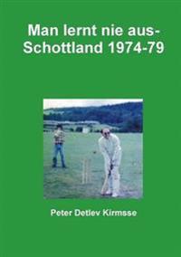 Man Lernt Nie Aus - Schottland 1974-79