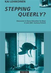 Stepping Queerly?: Discourses in Dance Education for Boys in Late 20th-Century Finland