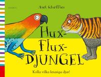 Hux-flux-djungel : kolla vilka knasiga djur!