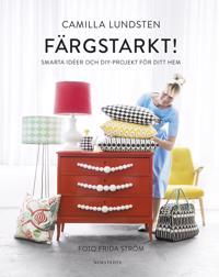 Färgstarkt! : smarta idéer och DIY-projekt för ditt hem