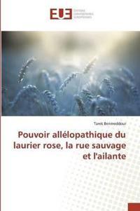 Pouvoir Allelopathique Du Laurier Rose, La Rue Sauvage Et L'Ailante
