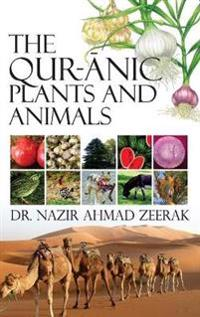 The Qur-Anic Plants and Animals