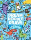 Dream Doodle Draw! Awesome Adventures: Under the Sea; Castles and Kingdoms; Farm Friends