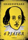 Shakespeare : 6 pjäser