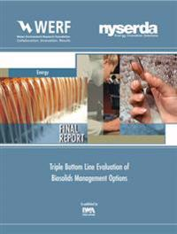 Triple Bottom Line Evaluation of Biosolids Management Options