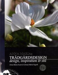 Anna Marias trädgårdsdesign : design, inspiration & stil