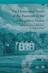 Histories of Some of the Penitents in the Magdalen House