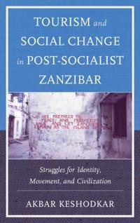 Tourism and Social Change in Post-Socialist Zanzibar