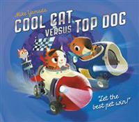 Cool Cat versus Top Dog