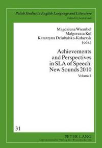Achievements and Perspectives in SLA of Speech
