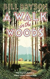 Walk in the woods - the worlds funniest travel writer takes a hike