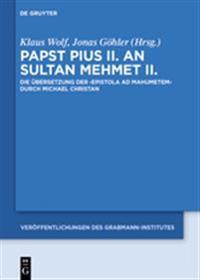 Papst Pius II. an Sultan Mehmet II.