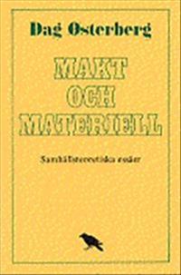 Makt och materiell : Samhällsteoretiska essäer