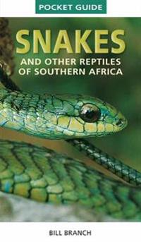 Pocket Guide Snakes and Other Reptiles of Southern Africa