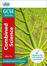 Letts GCSE Revision Success - New 2016 Curriculum - GCSE Combined Science Higher: Complete Revision & Practice