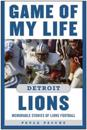 Game of My Life Detroit Lions
