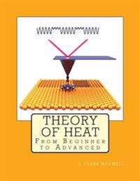 Theory of Heat: From Beginner to Advanced